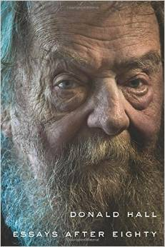 "Book review: ""Essays After Eighty"" by Donald Hall"